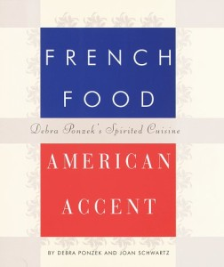 French Food, American Accent Debra Ponzeks Spirited Cuisine