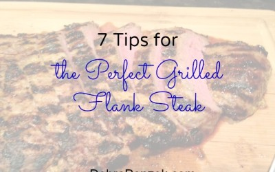 7 Tips for the Perfect Grilled Flank Steak