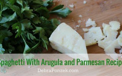 Spaghetti With Arugula and Parmesan Recipe