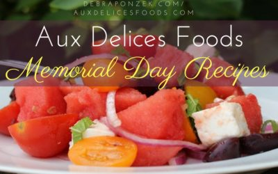 Memorial Day Recipes from Aux Delices Foods
