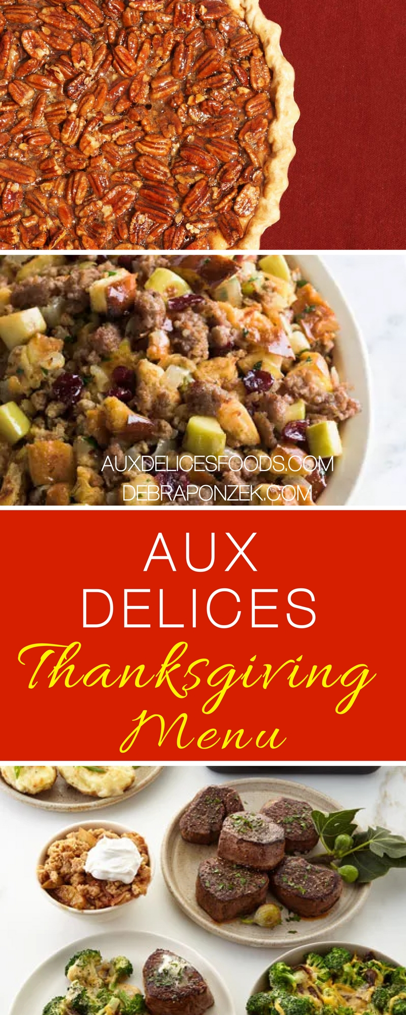 Our Aux Delices Foods Thanksgiving Menu for 2017 is filled with delicious dishes to make your holiday meal the best it can be! Aux Delices Foods Recipes | Thanksgiving Recipes | Thanksgiving Side Dishes | Thanksgiving Desserts | Thanksgiving Main Course Ideas | Thanksgiving Menu Ideas