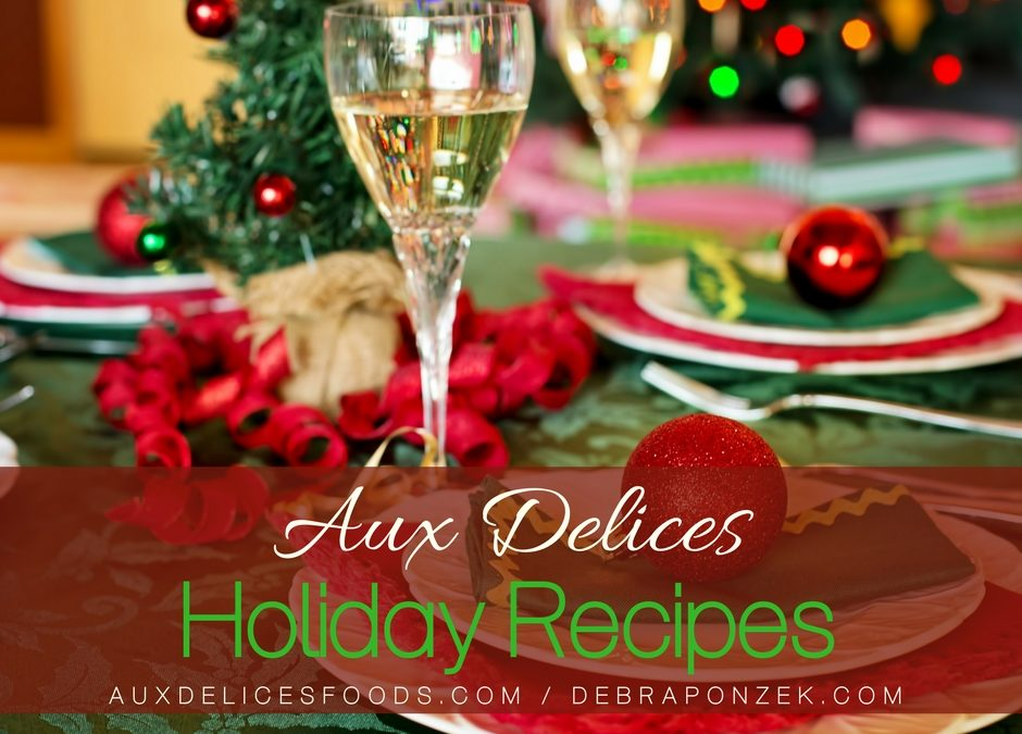 5 Aux Delices Holiday Recipes To Enjoy