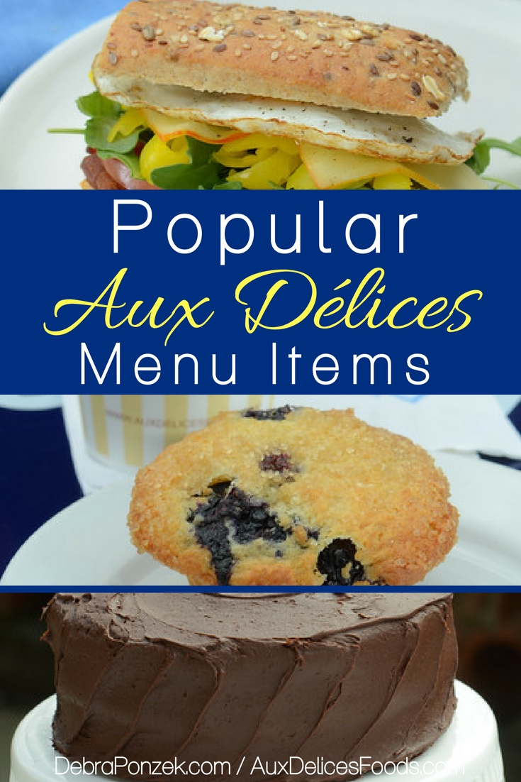 There are many favorites but the most popular Aux Délices menu items have been ordered over and over again for good reason.