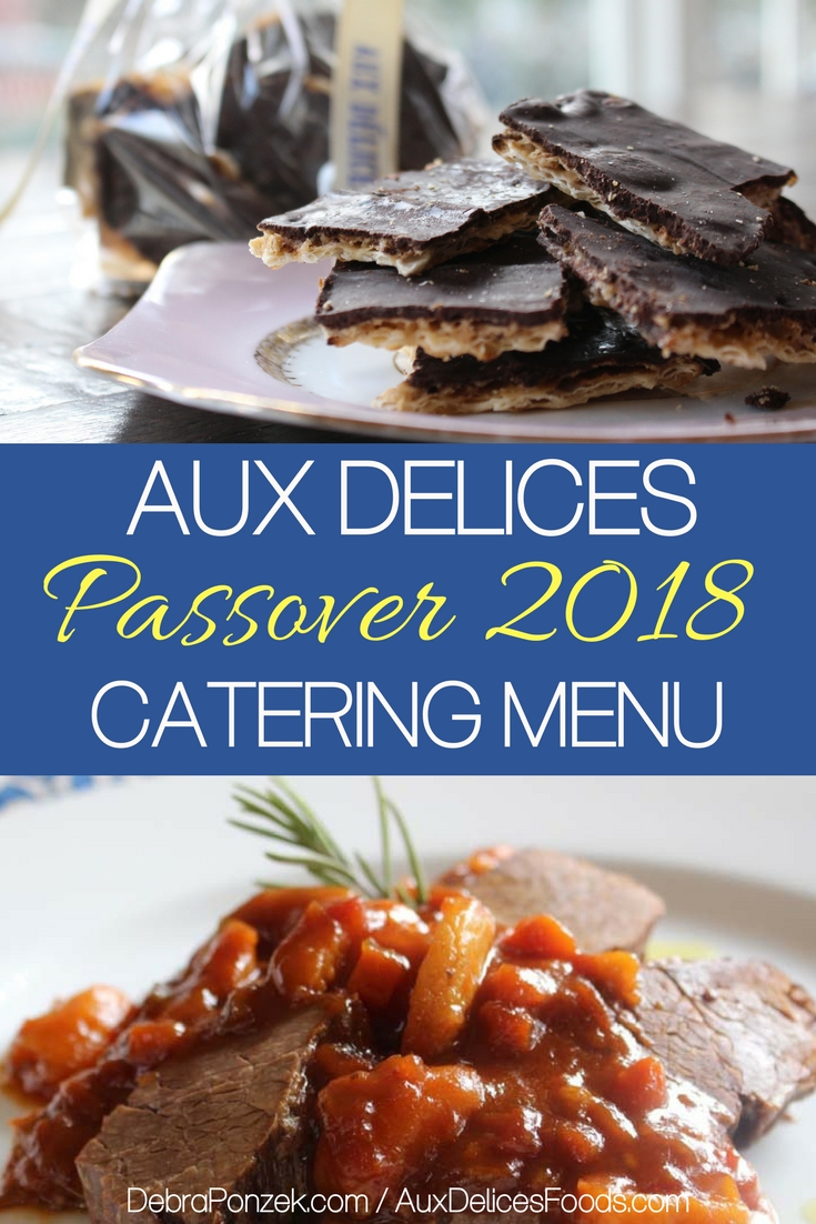 Order online from the Aux Delices Passover 2018 menu so that you can enjoy gourmet foods for your seder dinner and avoid all of the mess it takes to make.